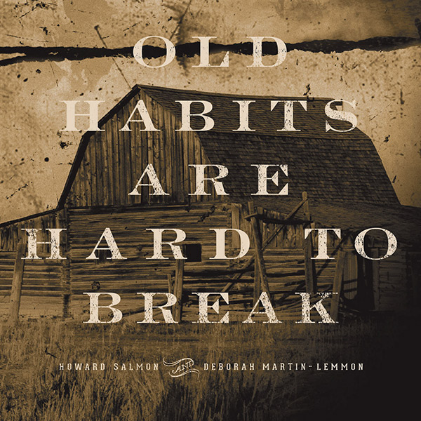 Howard Salmon & Deborah Martin-Lemmon – Old Habits Are Hard To Break